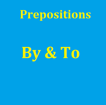 prepositions by to